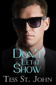 Don't Let It Show (Undercover Intrigue Series ~ Book 1) ebook by Tess St. John