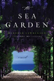 The Sea Garden - A Novel ebook by Deborah Lawrenson