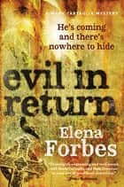 Evil in Return ebook by Elena Forbes