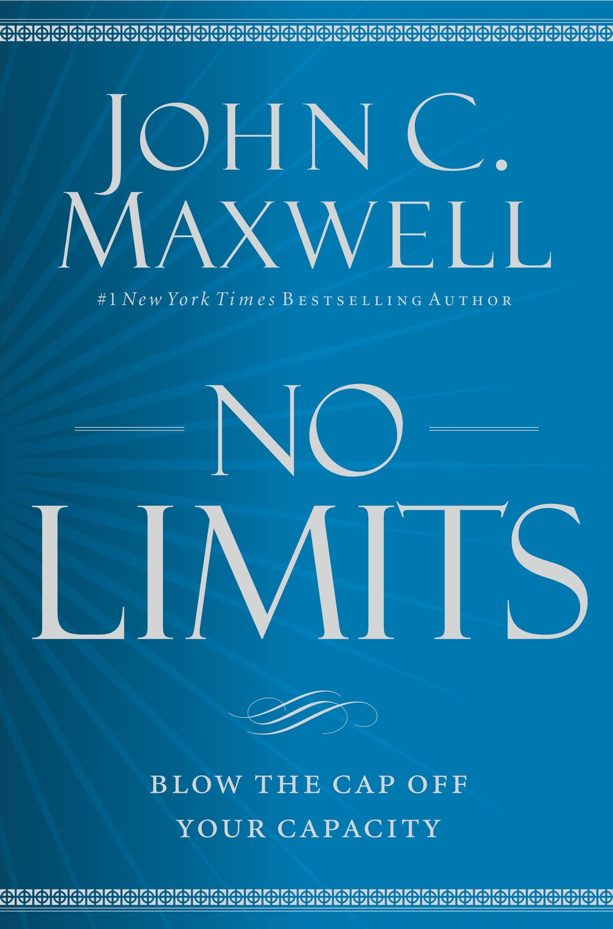 No Limits  Blow The Cap Off Your Capacity Ebook By John C Maxwell