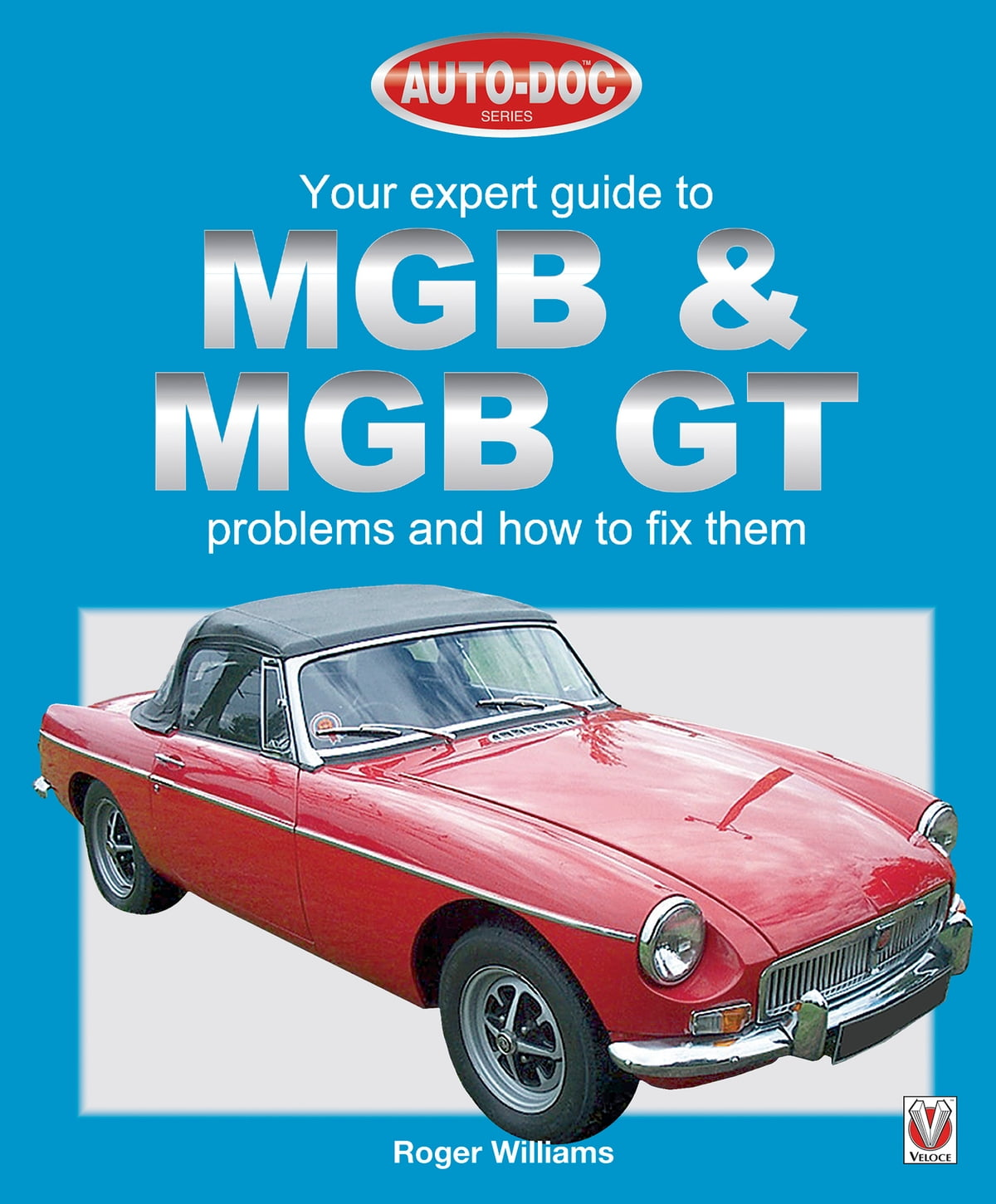 MGB & MGB GT - Your Expert Guide to Problems & How to Fix Them ebook by  Roger Williams - Rakuten Kobo