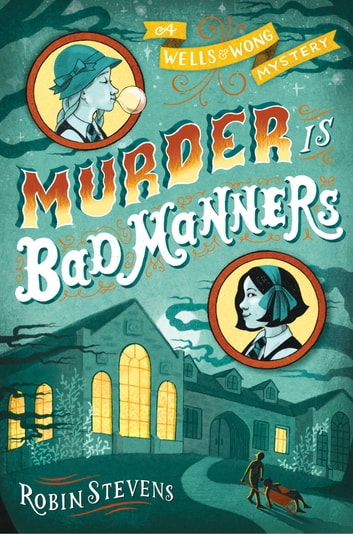 Murder Is Bad Manners ebook by Robin Stevens