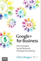 Google+ for Business ebook by Chris Brogan