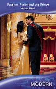Passion, Purity and the Prince (Mills & Boon Modern) ebook by Annie West