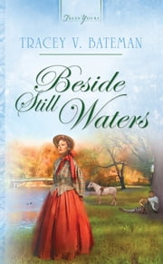 Beside Still Waters ebook by Tracey V. Bateman
