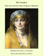 My Country ebook by 12th cent. de France Marie & Queen of Rumania