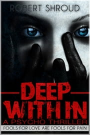 Deep Within: Horror Psycho-Thriller ebook by Robert Shroud