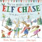 We're Going on an Elf Chase ebook by Martha Mumford, Laura Hughes