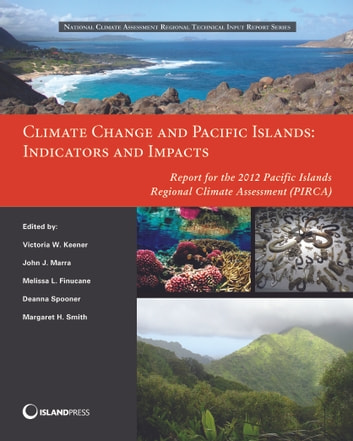 Climate Change and Pacific Islands: Indicators and Impacts - Report for the 2012 Pacific Islands Regional Climate Assessment ebook by Victoria Keener