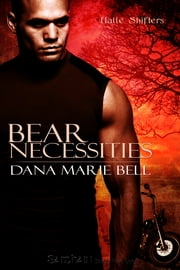 Bear Necessities ebook by Dana Marie Bell
