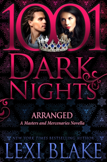 Arranged: A Masters and Mercenaries Novella ebook by Lexi Blake