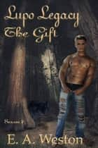 The Gift - Season 2 ebook by E.A. Weston
