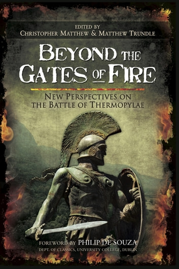 Beyond the Gates of Fire - New Perspectives on the Battle of Thermopylae ebook by Philip de Souza