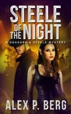 Steele of the Night ebook by Alex P. Berg