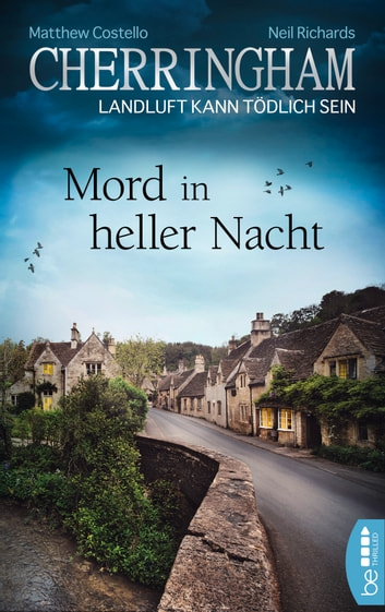 Cherringham - Mord in heller Nacht - Landluft kann tödlich sein ebook by Matthew Costello,Neil Richards