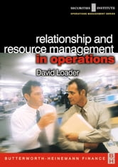 Relationship and Resource Management in Operations ebook by Loader, David