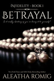 Betrayal ebook by Aleatha Romig