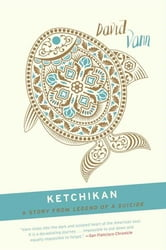 Ketchikan - A Short Story from Legend of a Suicide ebook by David Vann