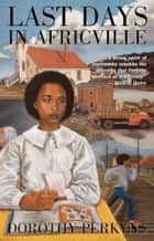 Last Days in Africville ebook by Dorothy Perkyns