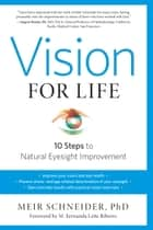 Vision for Life, Revised Edition ebook by M. Fernanda Leite Ribeiro,Meir Schneider, Ph.D.