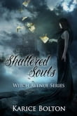 Shattered Souls (Witch Avenue Series#4)