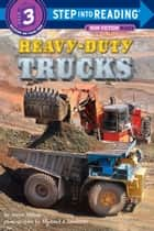 Heavy-Duty Trucks ebook by Joyce Milton, Michael J Doolittle