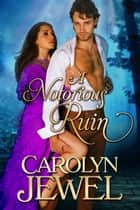 A Notorious Ruin ebook by Carolyn Jewel