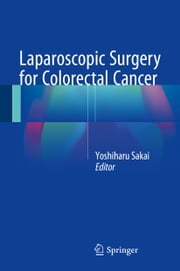 Laparoscopic Surgery for Colorectal Cancer ebook by Yoshiharu Sakai