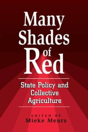 Many Shades of Red - State Policy and Collective Agriculture ebook by Mieke Meurs