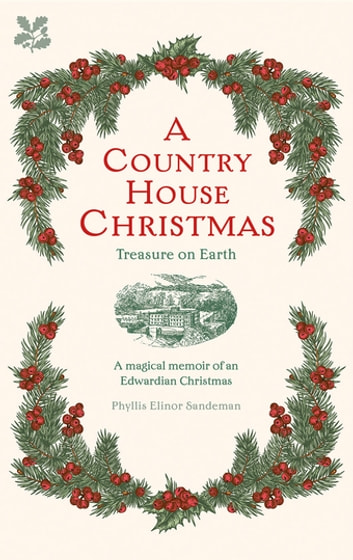 A Country House Christmas - Treasure on Earth ebook by Phyllis Elinor Sandeman