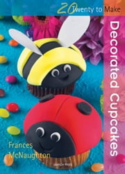 Decorated Cup Cakes ebook by Frances McNaughton