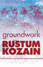 Groundwork ebook by Rustum Kozain