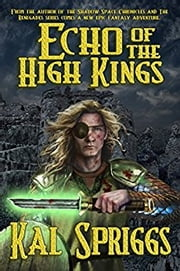 Echo of the High Kings ebook by Kal Spriggs