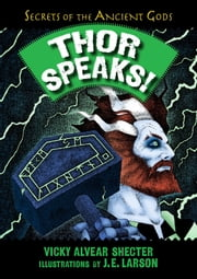 Thor Speaks! ebook by Vicky Alvear Shecter,J. E. Larson