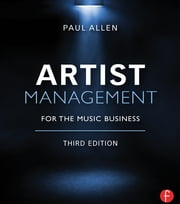Artist Management for the Music Business ebook by Paul Allen