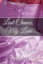 Last Chance, My Love - The Triple Countess, #1 ebook by Lynne Connolly