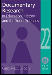 Documentary Research - In Education, History and the Social Sciences ebook by Gary Mcculloch