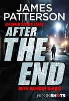 After the End - BookShots ebook by James Patterson
