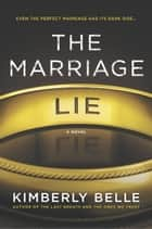 The Marriage Lie 電子書 by Kimberly Belle