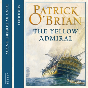 The Yellow Admiral audiobook by Patrick O'Brian