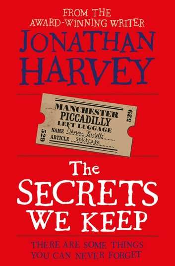 The Secrets We Keep ebook by Jonathan Harvey