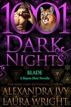 Blade: A Bayou Heat Novella ebook by