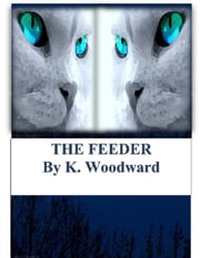 The Feeder ebook by K. Woodward