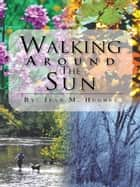 Walking Around The Sun ebook by Jean M. Hughes
