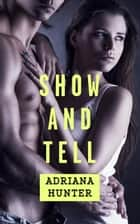 Show And Tell (BBW Erotic Romance) ebook by Adriana Hunter