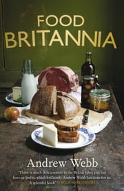 Food Britannia ebook by Andrew Webb