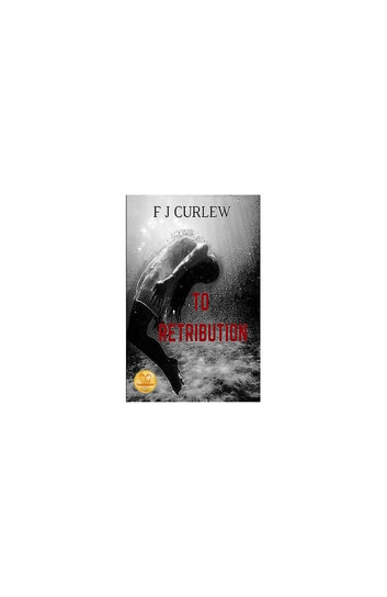 To Retribution ebook by FJ Curlew