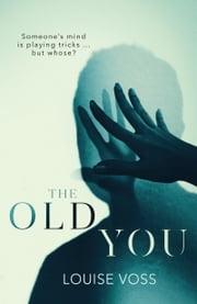 The Old You ebook by Louise Voss