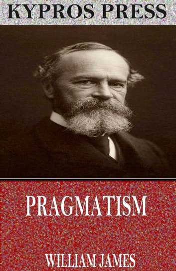 a description of chapter two of william james pragmatism William james studies vol 14 • no 1 • spring 2018 understanding what that rhetoric does is essential for a clear picture of pragmatism's past and future role in american intellectual life.