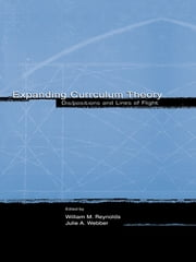 Expanding Curriculum Theory - Dis/positions and Lines of Flight ebook by William M. Reynolds,Julie A. Webber